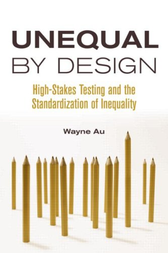 Unequal by Design High-Stakes Testing and the Standardization of Inequality  2009 edition cover