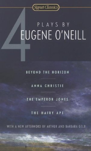 4 Plays by Eugene O'Neill Beyond the Horizon; Anna Christie; The Emperor Jones; The Hairy Ape N/A edition cover