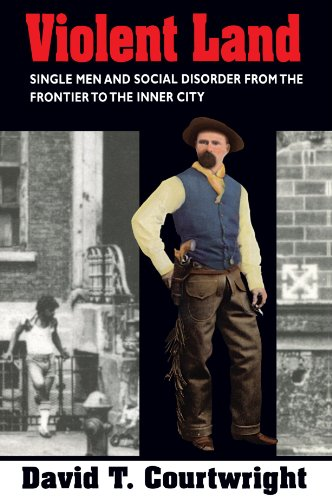 Violent Land Single Men and Social Disorder from the Frontier to the Inner City  1996 edition cover
