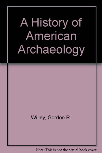 History of American Archaeology 3rd 1993 9780716723714 Front Cover