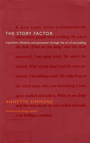 Story Factor Inspiration, Influence, and Persuasion Through the Art of Storytelling  2002 edition cover