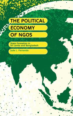Political Economy of NGOs State Formation in Sri Lanka and Bangladesh  2011 9780745321714 Front Cover