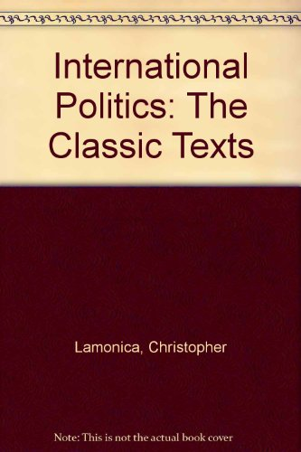 International Politics The Classic Texts  2004 (Revised) 9780757508714 Front Cover