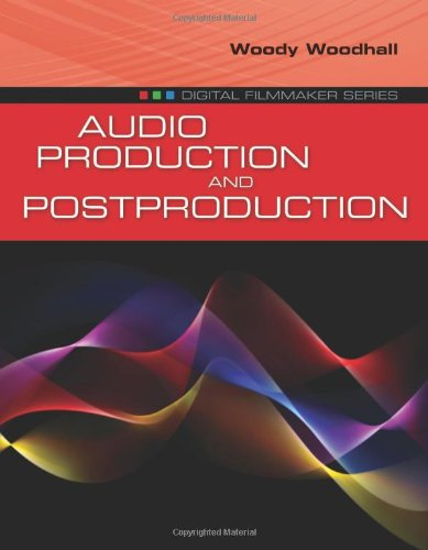 Audio Production and Postproduction   2011 (Revised) 9780763790714 Front Cover