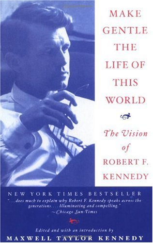 Make Gentle the Life of This World The Vision of Robert F. Kennedy N/A edition cover