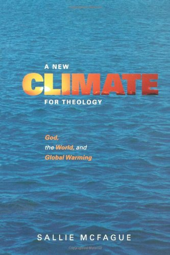 New Climate for Theology God, the World, and Global Warming  2008 edition cover