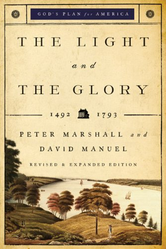 Light and the Glory 1492-1793  2009 (Revised) 9780800732714 Front Cover