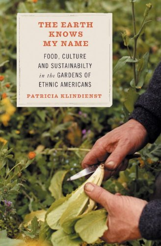 Earth Knows My Name Food, Culture, and Sustainability in the Gardens of Ethnic Americans  2007 edition cover