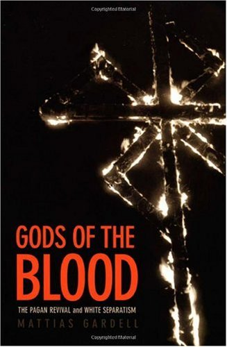 Gods of the Blood The Pagan Revival and White Separatism  2003 edition cover