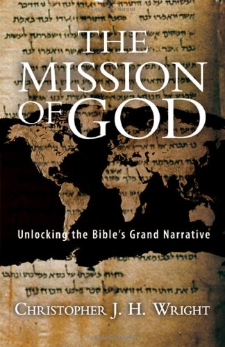 Mission of God Unlocking the Bible's Grand Narrative  2006 edition cover
