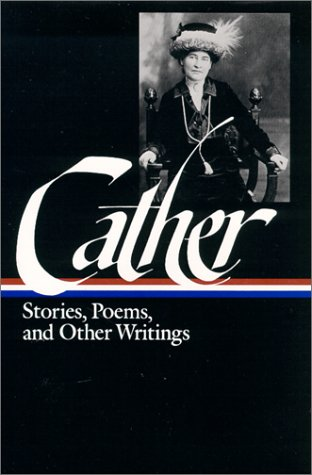 Cather Stories, Poems, and Other Writings N/A edition cover