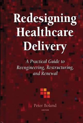 Redesigning Health Care Delivery   1996 9780965271714 Front Cover