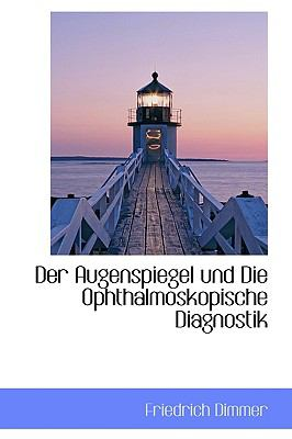 Augenspiegel und Die Ophthalmoskopische Diagnostik  2009 edition cover