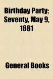 Birthday Party; Seventy, May 9 1881  2010 edition cover