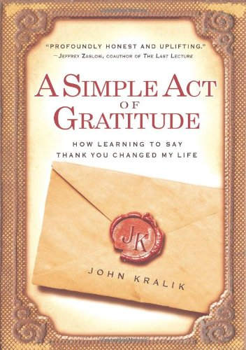 Simple Act of Gratitude How Learning to Say Thank You Changed My Life N/A edition cover