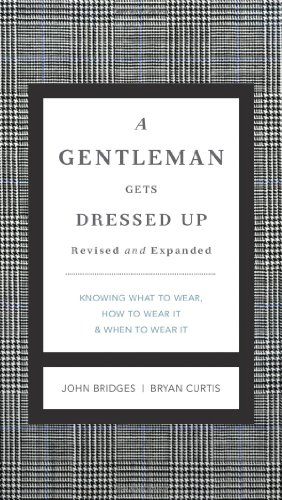 Gentleman Gets Dressed Up What to Wear, When to Wear It, How to Wear It  2012 9781401604714 Front Cover