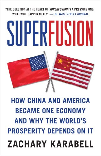 Superfusion How China and America Became One Economy and Why the World's Prosperity Depends on It  2009 edition cover