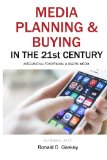 Media Planning and Buying in the 21st Century, Third Edition Integrating Traditional and Digital Media N/A edition cover