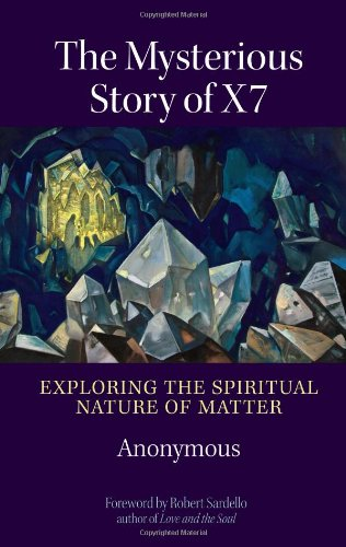 Mysterious Story of X7 Exploring the Spiritual Nature of Matter  2009 9781556438714 Front Cover