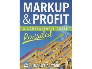 Markup and Profit A Contractor's Guide, Revisited  2012 edition cover