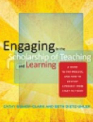 Engaging in the Scholarship of Teaching and Learning A Guide to the Process, and How to Develop a Project from Start to Finish  2012 edition cover