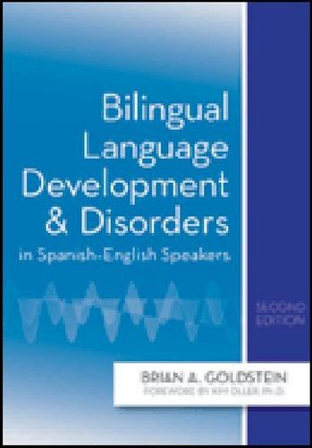 Bilingual Language Development and Disorders in Spanish-English Speakers, Second Edition  2nd 2011 edition cover