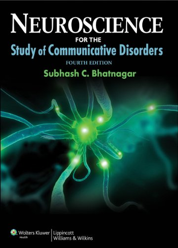 Neuroscience for the Study of Communicative Disorders  4th 2013 (Revised) 9781609138714 Front Cover