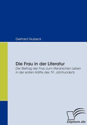 Die Frau in der Literatur   2008 9783836664714 Front Cover