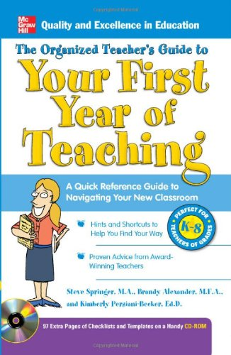 Organized Teacher's Guide to Your First Year of Teaching A Quick Reference Guide to Navigating Your New Classroom  2011 9780071740715 Front Cover