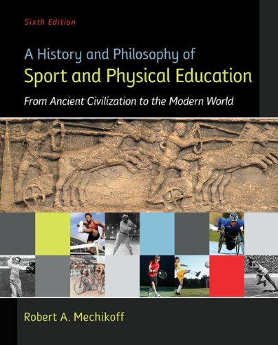 A History and Philosophy of Sport and Physical Education: From Ancient Civilizations to the Modern World  2013 edition cover