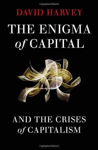 Enigma of Capital And the Crises of Capitalism 2nd 2010 edition cover