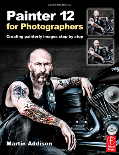Painter 12 for Photographers Creating Painterly Images Step by Step  2012 edition cover
