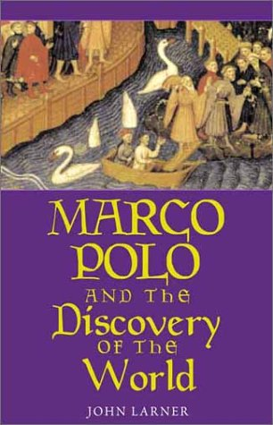 Marco Polo and the Discovery of the World   1999 9780300079715 Front Cover