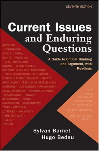 Current Issues and Enduring Questions A Guide to Critical Thinking and Argument, with Readings 7th 2005 9780312412715 Front Cover