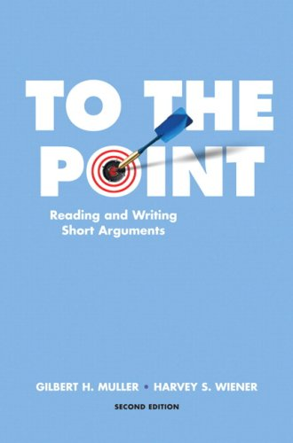 To the Point Reading and Writing Short Arguments 2nd 2009 edition cover