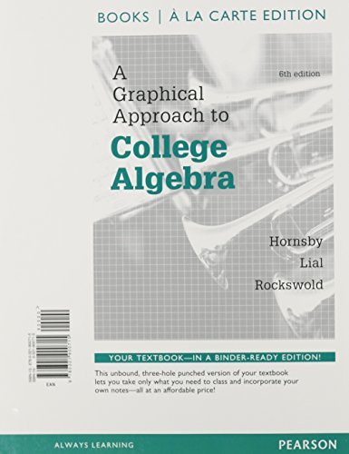 Graphical Approach to College Algebra, Books a la Carte Edition  6th 2015 edition cover