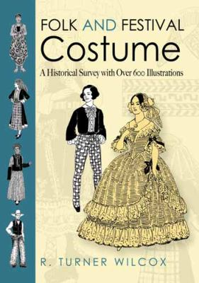 Folk and Festival Costume A Historical Survey with over 600 Illustrations  2011 edition cover
