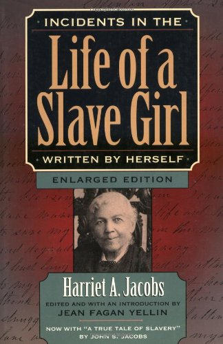 Incidents in the Life of a Slave Girl, Written by Herself  2nd 2000 (Enlarged) 9780674002715 Front Cover