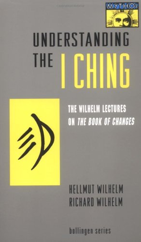 Understanding the I Ching The Wilhelm Lectures on the Book of Changes  1995 edition cover
