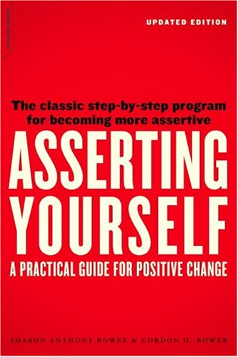 Asserting Yourself A Practical Guide for Positive Change  2004 (Reissue) edition cover