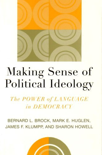 Making Sense of Political Ideology The Power of Language in Democracy  2005 9780742536715 Front Cover