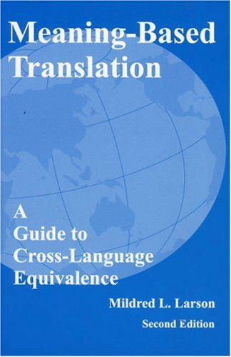 Meaning-Based Translation A Guide to Cross-Language Equivalence 2nd 1998 (Revised) edition cover