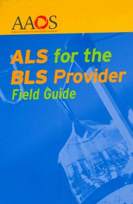 ALS for the BLS Provider Field Guide   2009 edition cover