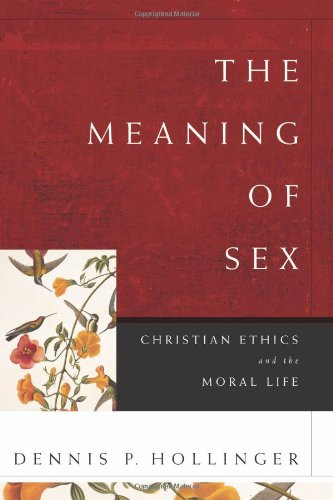 Meaning of Sex Christian Ethics and the Moral Life  2008 edition cover