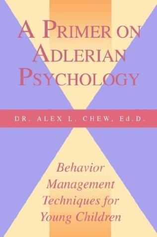 Primer on Adlerian Psychology Behavior Management Techniques for Children at Home and in School N/A edition cover