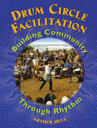 Drum Circle Facilitation Building Community Through Rhythm N/A edition cover