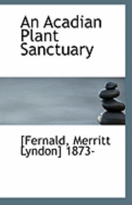 Acadian Plant Sanctuary  N/A 9781113319715 Front Cover
