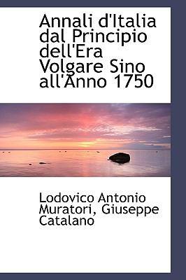 Annali D'Italia Dal Principio Dell'Era Volgare Sino All'Anno 1750 N/A 9781113405715 Front Cover