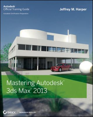 Mastering Autodesk 3ds Max 2013   2012 edition cover
