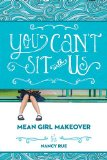 You Can't Sit with Us - Mean Girl Makeover   2014 9781400323715 Front Cover